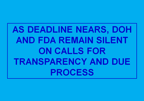 As Deadline nears, DOH and FDA remain silent on calls for Transparency and Due Process