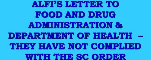 ALFI's Letter to Food and Drug Administration & Department of Health – They have not complied with the SC Order