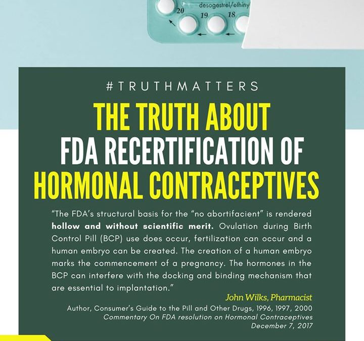 The FDA re-certified hormonal contraceptives which are abortifacients and are illegal