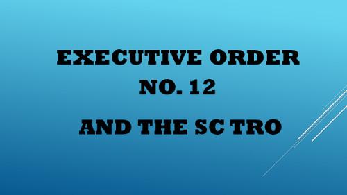 Executive Order No. 12 and the SC TRO