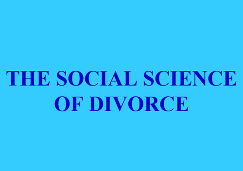 THE SOCIAL SCIENCE OF DIVORCE