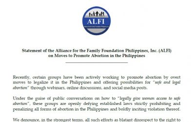 Statement of the Alliance for the Family Foundation Philippines, Inc. (ALFI)  on Moves to Promote Abortion in the Philippines